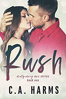RUSH (Montgomery Men Book 1) by [C.A. Harms]