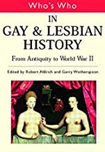 Who's Who in Gay and Lesbian History: Vol.1: From Antiquity to the Mid-Twentieth Century