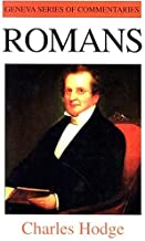 Romans by Charles Hodge (Geneva Series Commentaries) (Geneva Series Commentary)