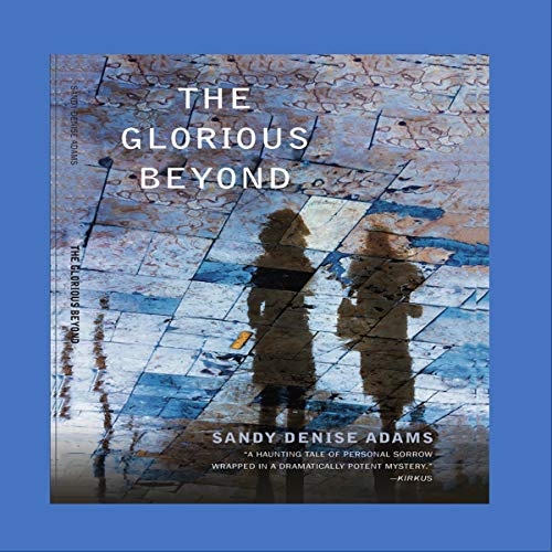 The Glorious Beyond audiobook cover art
