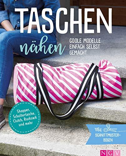 Taschen nähen - Coole Modelle einfach selbst gemacht. Mit Schnittmusterbogen: Shopper, Schultertasche, Clutch, Rucksack & mehr