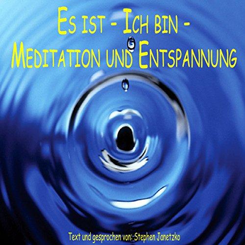 Es ist, ich bin, Meditation Titelbild