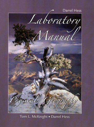 Laboratory Manual for Physical Geography: A Landscape Appreciation