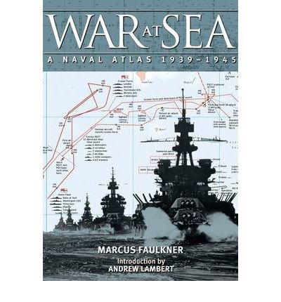 War at Sea: A Naval Atlas 1939-1945 (Hardback) - Common