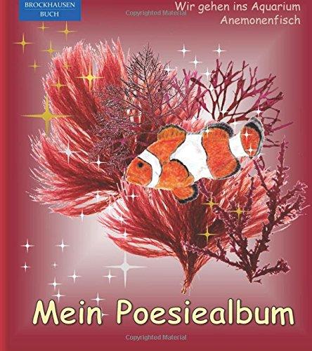 BROCKHAUSEN - Mein Poesiealbum: Wir gehen ins Aquarium - Anemonenfisch (Poesiealbum Aquarium, Band 6)