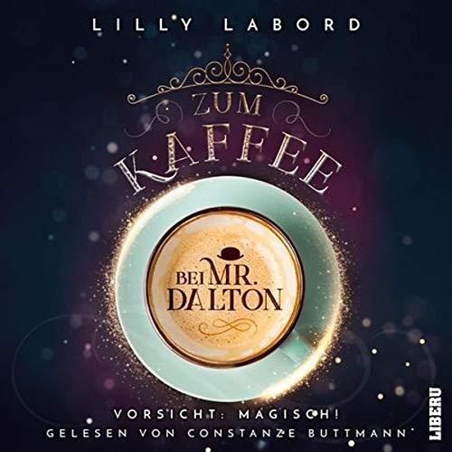Zum Kaffee bei Mr. Dalton. Vorsicht. Magisch! Titelbild