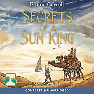 Secrets of a Sun King                   By:                                                                                                                                 Emma Carroll                               Narrated by:                                                                                                                                 Victoria Fox                      Length: 5 hrs and 7 mins     3 ratings     Overall 3.7