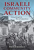Israeli Community Action: Living through the War of Independence (Perspectives on Israel Studies)