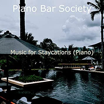 Music for Staycations (Piano)