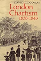 London Chartism 1838-1848 by David Goodway(2002-10-10)