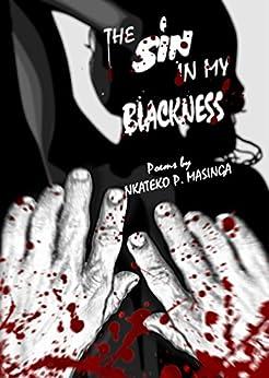 The Sin In My Blackness by [Nkateko Priscilla Masinga]