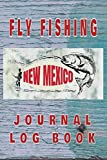 FLY FISHING NEW MEXICO Journal Log Book: The perfect accessory for the tackle box, more than just a journal, fantastic cover. 100 pages of your ... The best fisherman's diary or catch record.