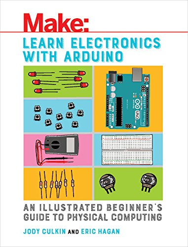 Learn Electronics with Arduino: An Illustrated Beginner's Guide to Physical Computing Front Cover