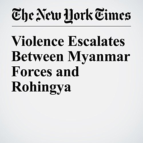 Violence Escalates Between Myanmar Forces and Rohingya cover art