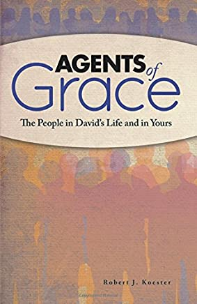 Agents of Grace: The People in David's Life and in Yours