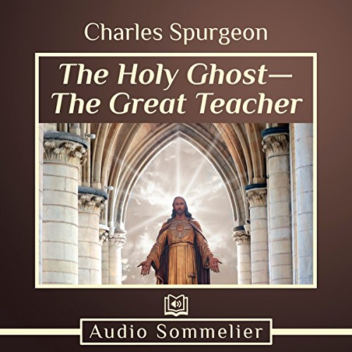 The Holy Ghost - the Great Teacher audiobook cover art