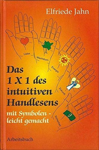Das 1 × 1 des intuitiven Handlesens: Mit Symbolen leicht gemacht - Arbeitsbuch