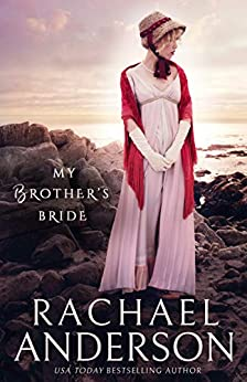 My Brother's Bride (Serendipity Book 2) by [Rachael Anderson]