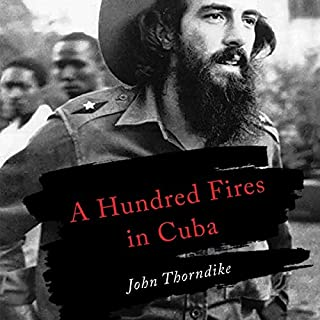 A Hundred Fires in Cuba                   Written by:                                                                                                                                 John Thorndike                               Narrated by:                                                                                                                                 John Thorndike                      Length: 10 hrs and 53 mins     Not rated yet     Overall 0.0