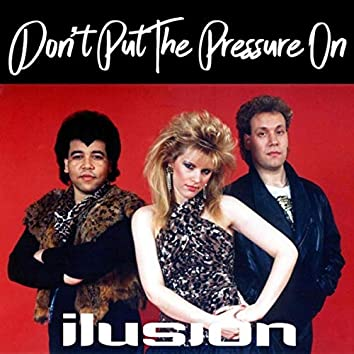 Don't Put the Pressure On