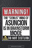 Asuncion: Warning The Genius Mind Of Asuncion Is In Brainstorm Mode - Asuncion Name Custom Gift Planner Calendar Notebook Journal