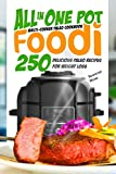 All in One Pot Foodi Multi-Cooker Paleo Cookbook: 250 Delicious Paleo Recipes for Weight Loss