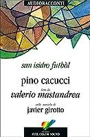 San Isidro Futból letto da Valerio Mastandrea. Audiolibro. CD Audio