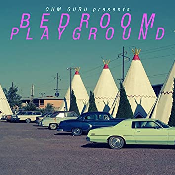 Bedroom Playground, Vol. 1