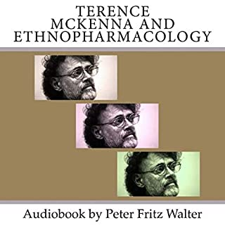 Terence McKenna and Ethnopharmacology: Short Bio, Book Reviews, and Quotes cover art