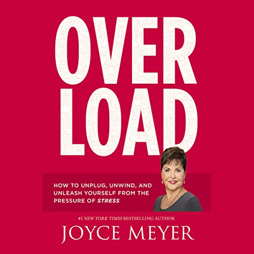 Overload     How to Unplug, Unwind, and Unleash Yourself from the Pressure of Stress              By:                                                                                                                                 Joyce Meyer                               Narrated by:                                                                                                                                 Jodi Carlisle                      Length: 5 hrs and 39 mins     8 ratings     Overall 4.8