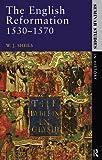 The English Reformation 1530 - 1570 (Seminar Studies) (English Edition)