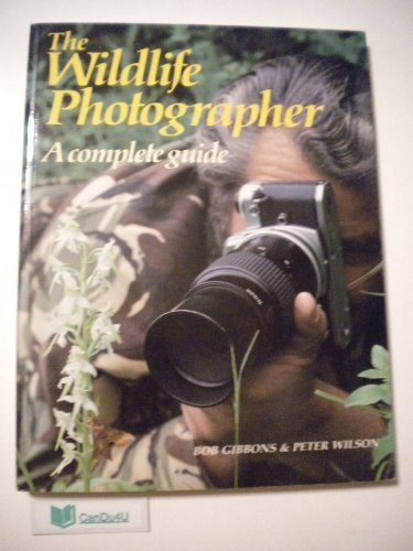 The Wildlife Photographer: A Complete Guide