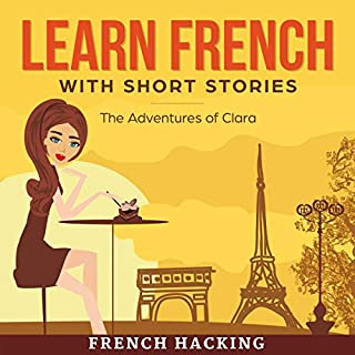 Couverture de Learn French with Short Stories - The Adventures of Clara