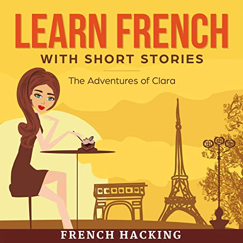 Learn French with Short Stories - The Adventures of Clara audiobook cover art