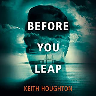 Before You Leap                   By:                                                                                                                                 Keith Houghton                               Narrated by:                                                                                                                                 Scott Merriman                      Length: 9 hrs and 42 mins     788 ratings     Overall 3.9