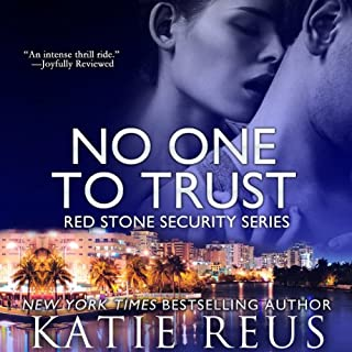 No One to Trust     Red Stone Security Series              By:                                                                                                                                 Katie Reus                               Narrated by:                                                                                                                                 Pyper Down                      Length: 4 hrs and 14 mins     214 ratings     Overall 4.0