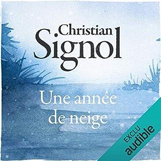 Une année de neige                   De :                                                                                                                                 Christian Signol                               Lu par :                                                                                                                                 Yves Mugler                      Durée : 6 h     3 notations     Global 5,0