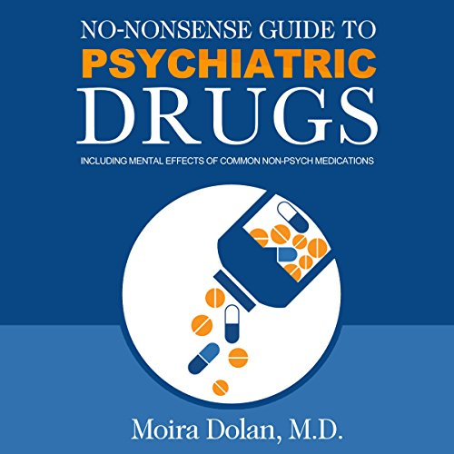 No-Nonsense Guide to Psychiatric Drugs cover art