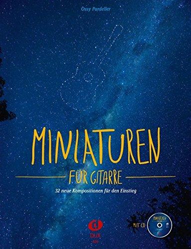 Miniaturen für Gitarre: 32 neue Kompositionen für den Einstieg inkl. CD