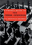 Pocket Guide To The Chess Openings-Griffith, R. C. Golombek, Harry Sloan, Sam