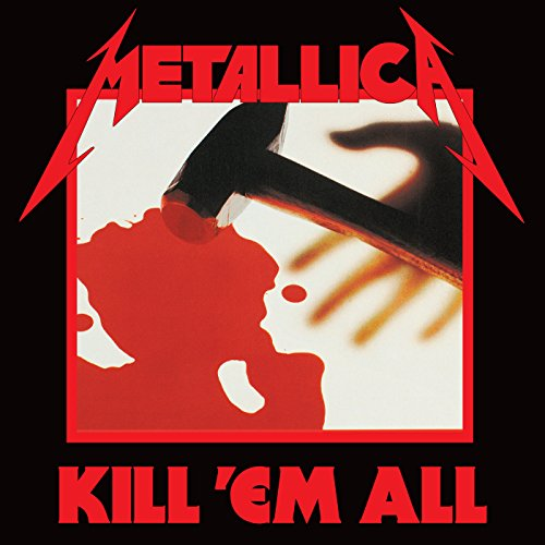 Kill 'Em All (Deluxe / Remastered) [Explicit]
