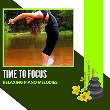 Time To Focus - Relaxing Piano Melodies
