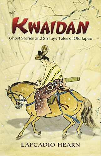 Kwaidan: Ghost Stories and Strange Tales of Old Japan (Dover Books on Literature & Drama)の詳細を見る
