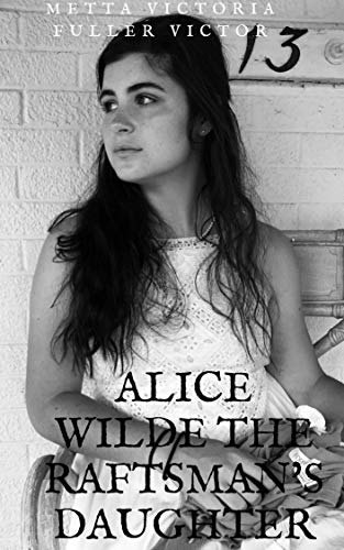ALICE WILDE: THE RAFTSMAN'S DAUGHTER (English Edition)