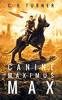 Canine Maximus Max (MOSAR Book 1) by [C. R. Turner]