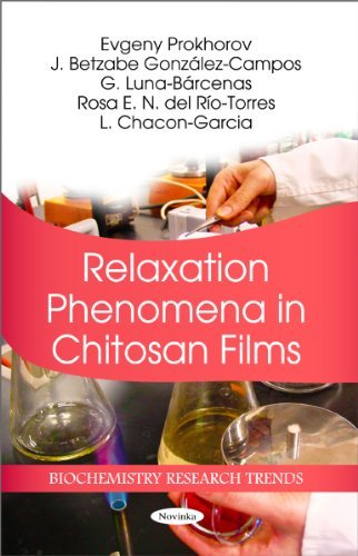 [(Relaxation Phenomena in Chitosan Films)] [ By (author) Evgeny Prokhorov, By (author) J. Betzabe Gonzalez-campos, By (author) G. Luna-barcenas, By (author) Rosa E. N. Del Rio-torres, By (author) L. Chacon-garcia ] [May, 2011]