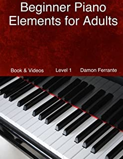 Beginner Piano Elements for Adults: Teach Yourself to Play P