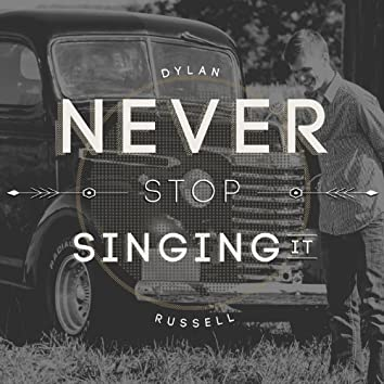 Never Stop Singing It