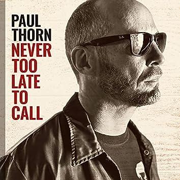 Never Too Late to Call