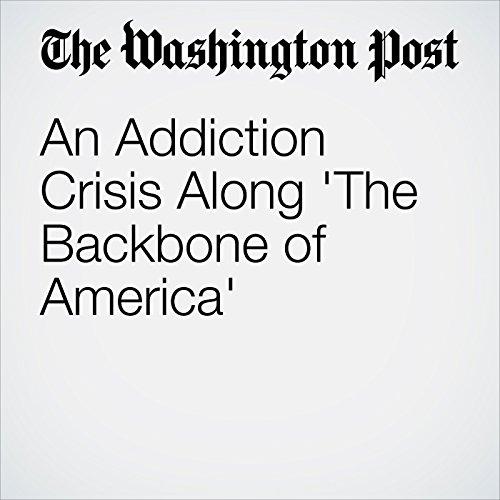 An Addiction Crisis Along 'The Backbone of America' audiobook cover art